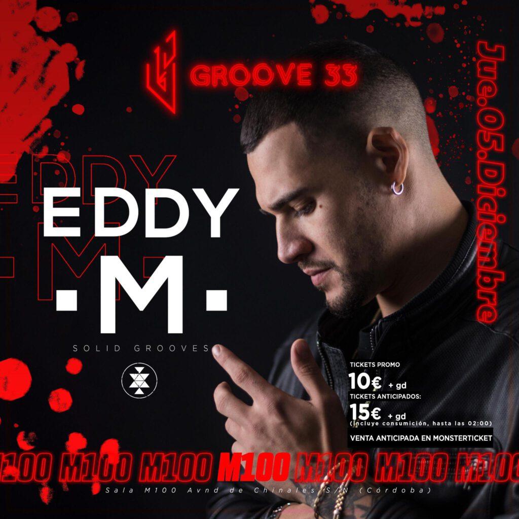 Groove33 presenta a Eddy M